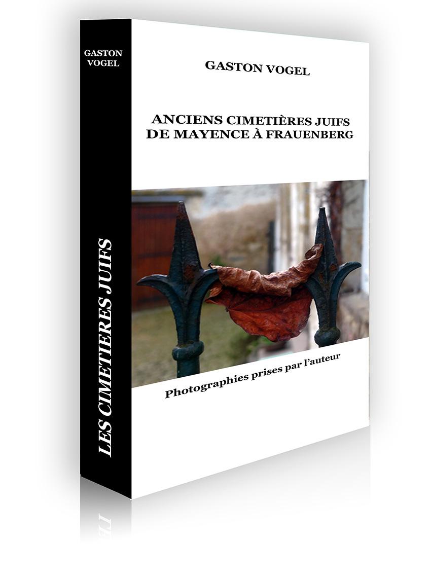 Nouveau Livre de Me Vogel – Les cimetières Juifs de Mayence à Frauenberg